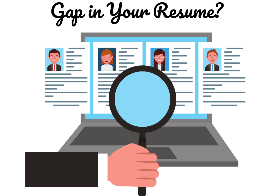 Gap in Your Resume? 3 things to Keep in Mind When Interviewing